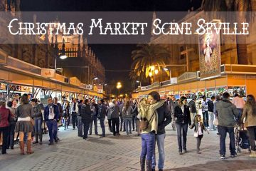 the Christmas Market scene in Seville