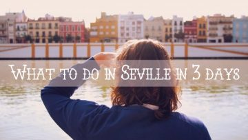 Seville, sevilla triana, what to do in seville in 3 days, city breaks, short trips in Spain