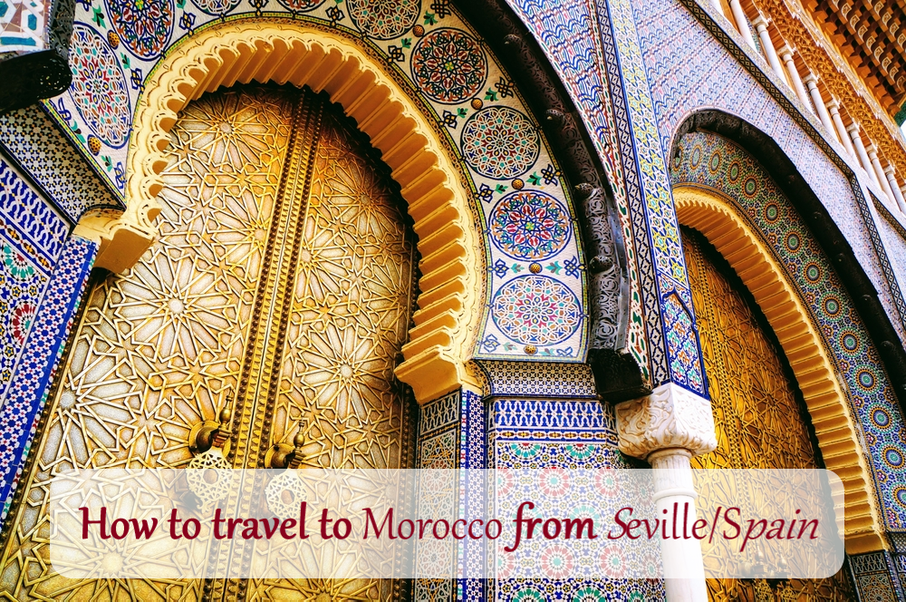 How to travel to Morocco from Seville/Spain, how to travel to norhtern morocco from Spain, what is the best way to get to tangier from seville
