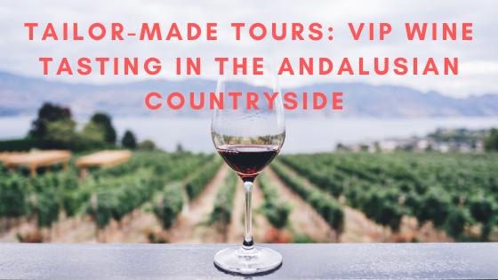 custom made wine tasting tours seville