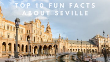 Top 10 Fun Fact About Seville