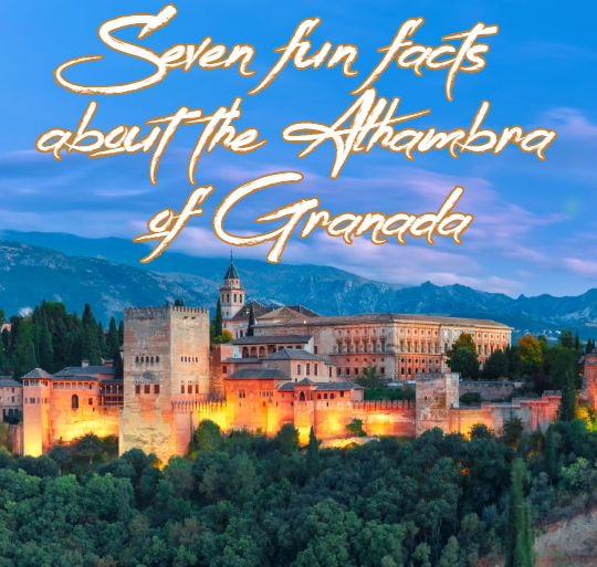 fun facts about the alhambra of Granada