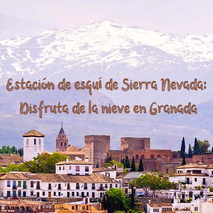 Sierra Nevada de Granada, estación de esquí