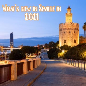 What to see in Seville in 2021