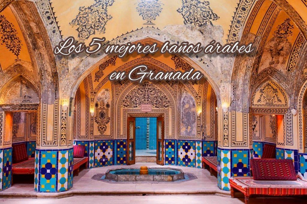 Los 5 mejores baños árabes en Granada